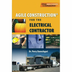 Agile Construction® for the Electrical Contractor (Required reading for all Agile Classes)