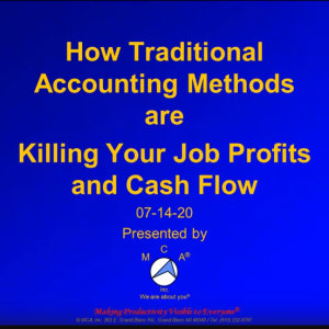 How Traditional Accounting Methods are Killing your job Profits and Cash Flow – 4 Hour Seminar